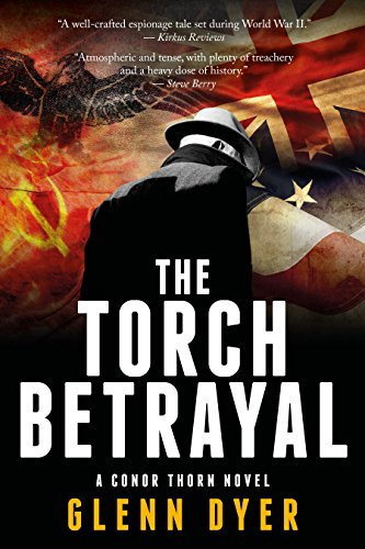 The Torch Betrayal: A Classic World War II Spy Thriller (A Conor Thorn Novel)