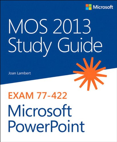 MOS 2013 Study Guide for Microsoft PowerPoint (MOS Study Guide) Pdf