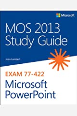 MOS 2013 Study Guide for Microsoft PowerPoint (MOS Study Guide) Kindle Edition