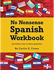 No Nonsense Spanish Workbook: Jam-packed with grammar teaching and activities from beginner to advanced intermediate levels
