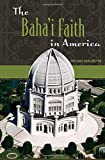 img - for The Baha'i Faith in America book / textbook / text book