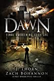 Dawn: Final Awakening Book One (A Post-Apocalyptic Thriller)