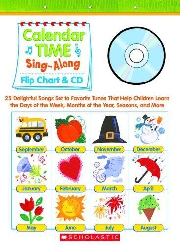 Scholastic 978-0-439-69495-7 Calendar Time Sing-Along Flip Chart & CD (Flip Chart Calendar)