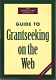 The Foundation Center's Guide to Grant Seeking on the Web, Foundation Center Staff, 0879548657