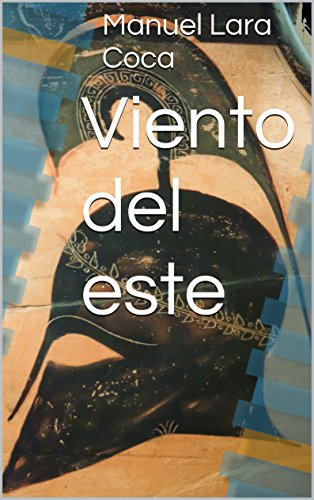 Viento del este (novela historica en español) (Spanish Edition) by [Coca