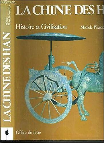La Chine Des Han Histoire Et Civilisation Pirazzoli T