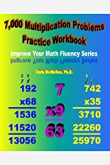 7,000 Multiplication Problems Practice Workbook: Improve Your Math Fluency Series Paperback