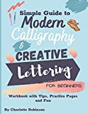 Simple Guide to Modern Calligraphy and Creative