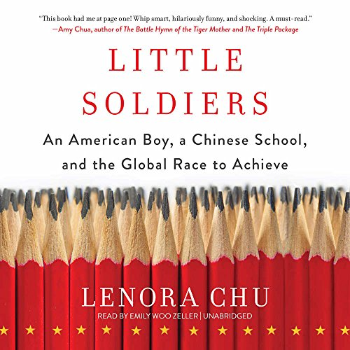 Little Soldiers: An American Boy, a Chinese School, and the Global Race to Achieve by HarperCollins Publishers and Blackstone Audio