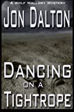 img - for Dancing on a Tightrope (Wolf Mallory Mystery) (Volume 1) book / textbook / text book