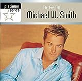 : Platinum Series: Best Of Michael W. Smith