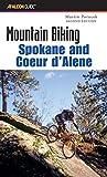 Mountain Biking Spokane and Coeur d Alene (Regional Mountain Biking Series)