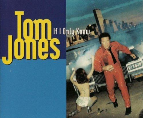If I Only Knew by Tom Jones (2000-01-01) (Tom Jones If I Only Knew)