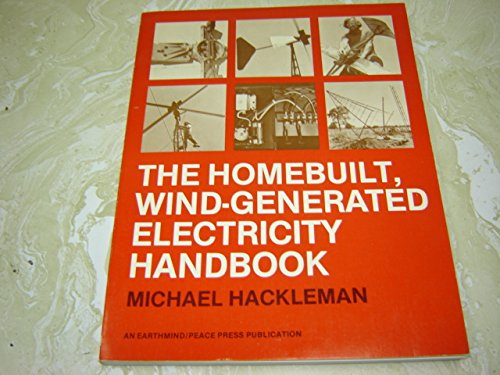 The homebuilt, wind-generated electricity handbook