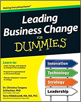 : Leading Business Change For Dummies