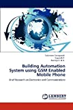 Building Automation System Using Gsm Enabled Mobile Phone, Saikishore Sanagapalli and Sagandh P., 3848489384