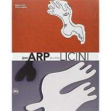 Jean Arp Osvaldo Licini. Ediz. italiana e inglese