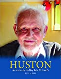 img - for Huston Remembered by his Friends book / textbook / text book