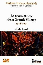 Le traumatisme de la Grande Guerre (1918-1933)