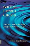 img - for Sacred Dream Circles: A Guide to Facilitating Jungian Dream Groups: A Guide to Facilitating Jungian Dream Groups book / textbook / text book
