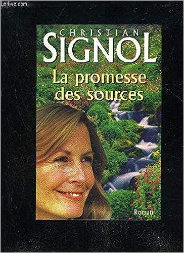 Amazon Fr La Promesse Des Sources Christian Signol Livres