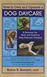 How to Own and Operate a Dog Daycare [VHS]