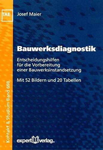 Bauwerksdiagnostik: Entscheidungshilfen für die Vorbereitung einer Bauwerksinstandsetzung (Kontakt & Studium) Taschenbuch – 19. Februar 2010 Josef Maier expert 3816930174 Bau- und Umwelttechnik