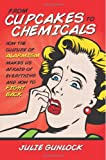 Cupcakes to Chemicals, Julie Gunlock, 0615906907