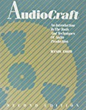 Audiocraft: An Introduction to the Tools and Techniques of Audio Production