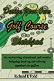 Design Your Own Golf Course Sketchpad: An entertaining, educational, and creative designing, drawing, and coloring experience for golfers.