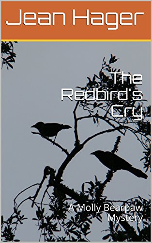 Download for free The Redbird's Cry: A Molly Bearpaw Mystery
