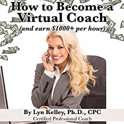 How to Become a Virtual Coach or Therapist (and earn $1000+ per hour)