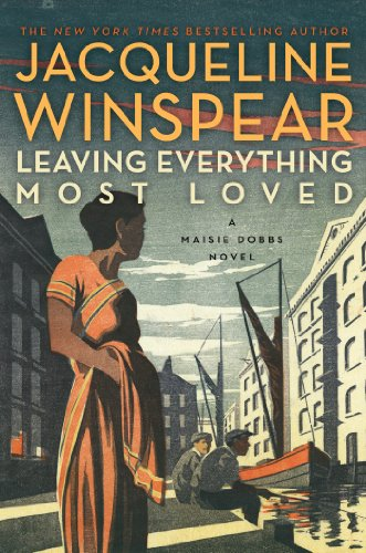 Leaving Everything Most Loved: A Maisie Dobbs Novel (Maisie Dobbs Mysteries Series Book 10) (Best Mistress In London)