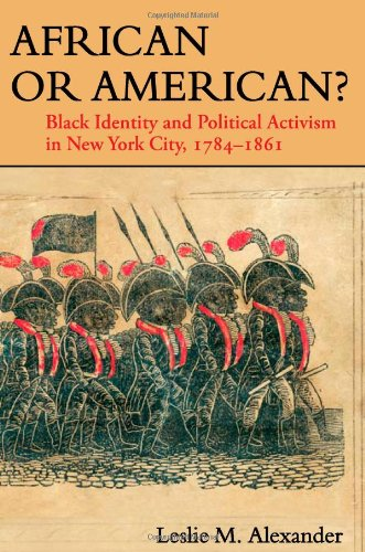 Search : African or American?: Black Identity and Political Activism in New York City, 1784-1861