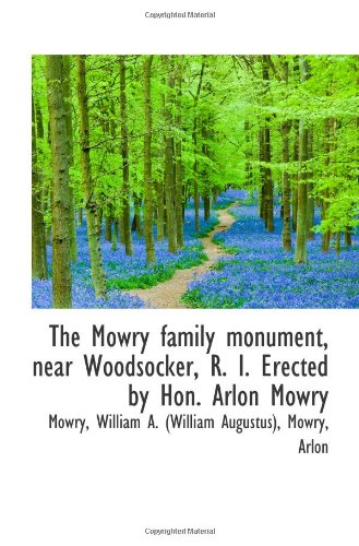 Download The Mowry family monument, near Woodsocker, R. I. Erected by Hon. Arlon Mowry pdf