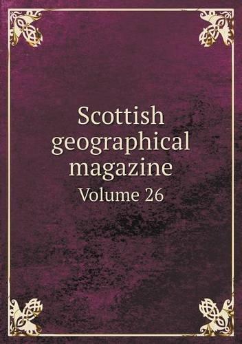 Scottish geographical magazine Volume 26 pdf epub