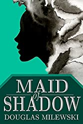 Maid of Shadow