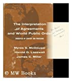 Interpretation of Agreements and World Public Order : Principles of Content and Procedure, McDougal, Myres S., 0300007361