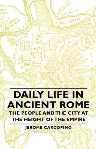 Download Daily Life in Ancient Rome - The People and the City at the Height of the Empire PDF