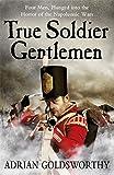 img - for True Soldier Gentlemen (Napoleonic War) book / textbook / text book