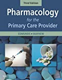 img - for Pharmacology for the Primary Care Provider, 3e (Edmunds, Pharmacology for the Primary Care Provider) book / textbook / text book