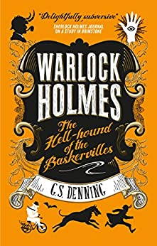 Warlock Holmes: The Hell-Hound of the Baskervilles: Warlock Holmes 2 by [Denning, G.S.]
