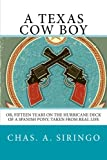 A Texas Cow Boy: Or, Fifteen Years on the Hurricane Deck of a Spanish Pony, Taken from Real Life