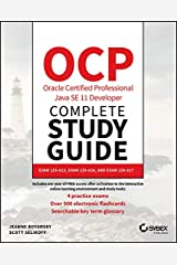 OCP Oracle Certified Professional Java SE 11 Developer Complete Study Guide: Exam 1Z0-815, Exam 1Z0-816, and Exam 1Z0-817 Kindle Edition