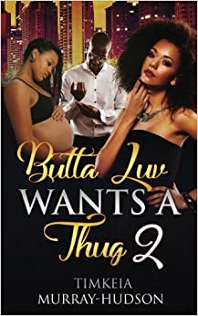 Butta Luv Wants a Thug 2 (Volume 2)