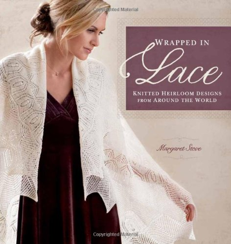 Price comparison product image Wrapped in Lace: Knitted Heirloom Designs from Around the World