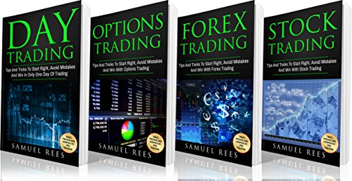 TRADING: Tips and Tricks for Beginners: Day Trading + Options Trading + Forex Trading + Stock Trading Tips and Tricks to Make Immediate Cash With Trading