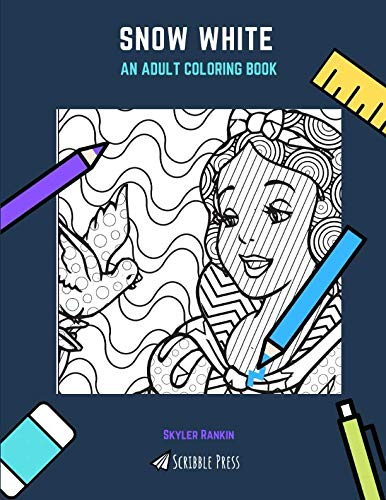 (SNOW WHITE: AN ADULT COLORING BOOK: A Snow White Coloring Book For)