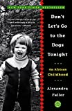 img - for Don't Let's Go to the Dogs Tonight: An African Childhood book / textbook / text book