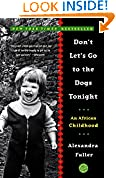 #7: Don't Let's Go to the Dogs Tonight: An African Childhood